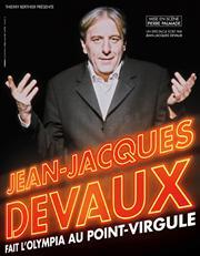 Jean-Jacques Devaux fait l'Olympia au Point-Virgule
