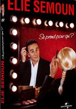 Élie Semoun se prend pour qui ?