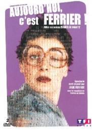 Julie Ferrier – Aujourd'hui c'est Ferrier !