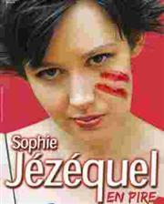 Sophie Jézéquel – En pire