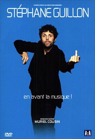 Stéphane Guillon – En avant la musique !