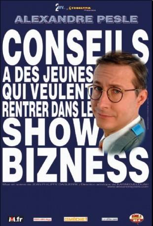 Alexandre Pesle – Conseils à des jeunes qui veulent rentrer dans le show-bizness