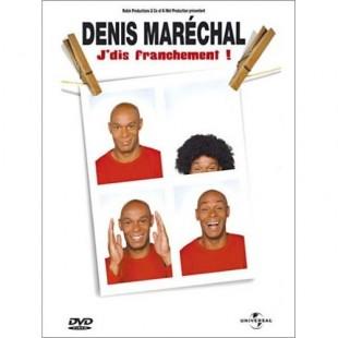 Denis Maréchal – J'dis franchement !