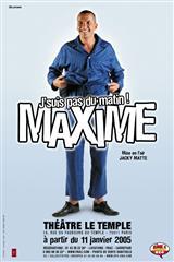 Maxime – J'suis pas du matin !