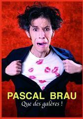 Pascal Brau – Que des galères