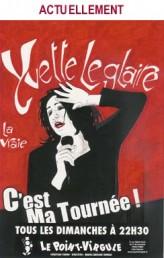 Yvette Leglaire – C'est ma tournée !