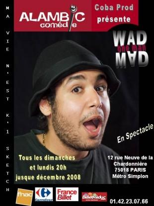 Wad – Ma vie n'est k'1 sketch
