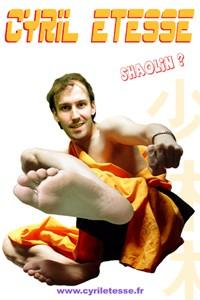 Cyril Etesse – Shaolin