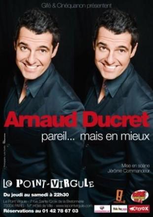 Arnaud Ducret – Pareil… mais en mieux