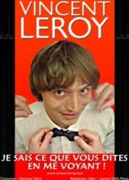 Vincent Leroy – Je sais ce que que vous dites en me voyant !