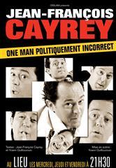 Jean-François Cayrey – One Man Politiquement Incorrect