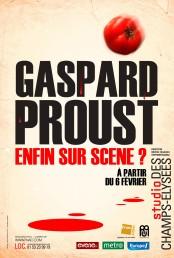 Gaspard Proust – Enfin sur scène ?
