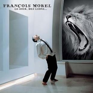 François Morel – Le soir, des lions