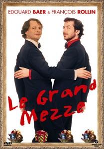Le Grand Mezze, présenté par Édouard Baer et François Rollin