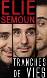 Elie Semoun – Tranches de vies