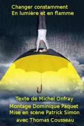 Changer constamment en lumière et en flamme, de Michel Onfray
