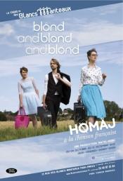 Blond and blond and blond – Hømåj