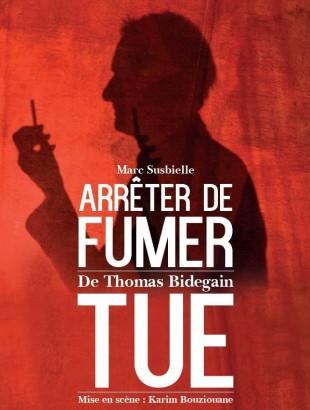Arrêter de fumer tue, de Thomas Bidegain