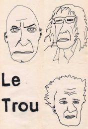 Trou, avec Pierre Meunier,Jean-François Pauvros et Charles Pennequin
