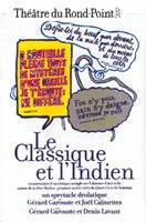 Le Classique et l'Indien, de Joël Calmettes et Gérard Garouste, avec Denis Lavant