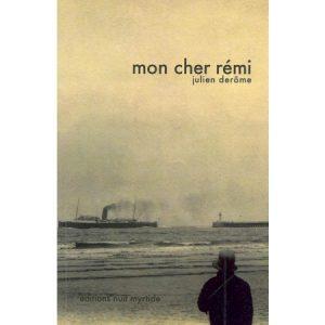 Mon cher Rémi de Julien Derôme, avec Robin Czarniak et Michela Orio