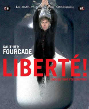 Gauthier Fourcade – Liberté ! (Avec un point d'exclamation)