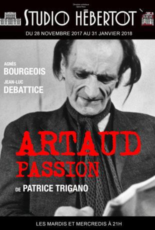 Artaud Passion de Patrice Trigano, monté par Agnès Bourgeois