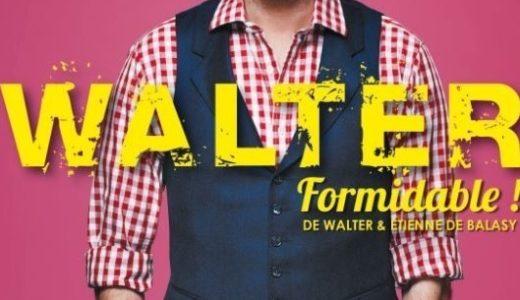 Walter – Formidable ! Mise en scène Etienne de Balasy