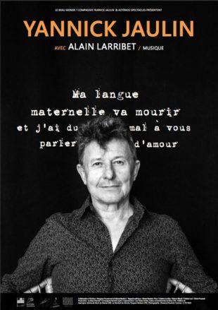 Ma langue maternelle va mourir et j'ai du mal à vous parler d'amour, de Yannick Jaulin