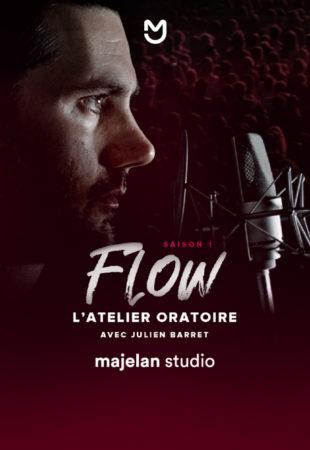 FLOW l'atelier oratoire saison 1 par Julien Barret