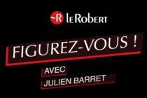 Figurez-vous par Julien Barret sur Le blog du Robert